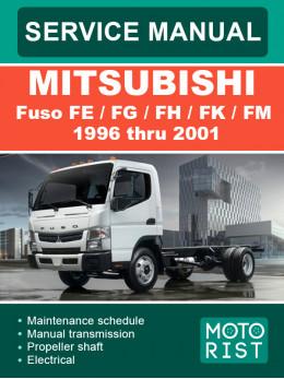 Mitsubishi Fuso FE / FG / FH / FK / FM с 1996 по 2001 год, руководство по ремонту и эксплуатации в электронном виде (на английском языке)