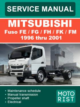 Руководство по ремонту Mitsubishi Fuso FE / FG / FH / FK / FM с 1996 по 2001 год в электронном виде (на английском языке)