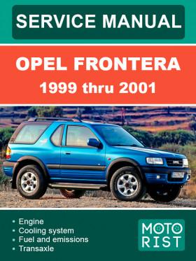 Руководство по ремонту Opel Frontera c 1999 по 2001 год в электронном виде (на английском языке)